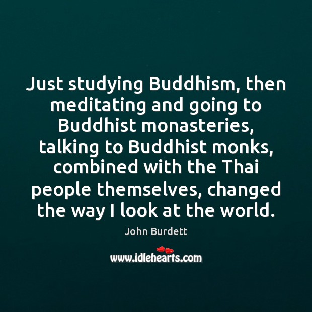 Just studying Buddhism, then meditating and going to Buddhist monasteries, talking to Image