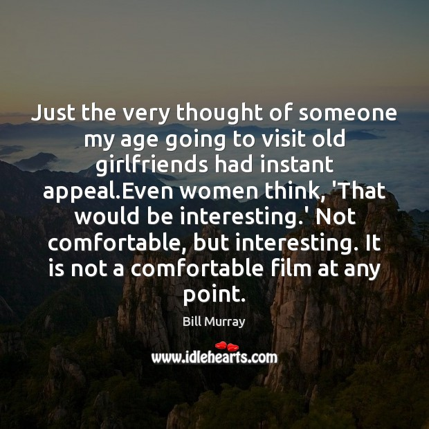 Just the very thought of someone my age going to visit old Image
