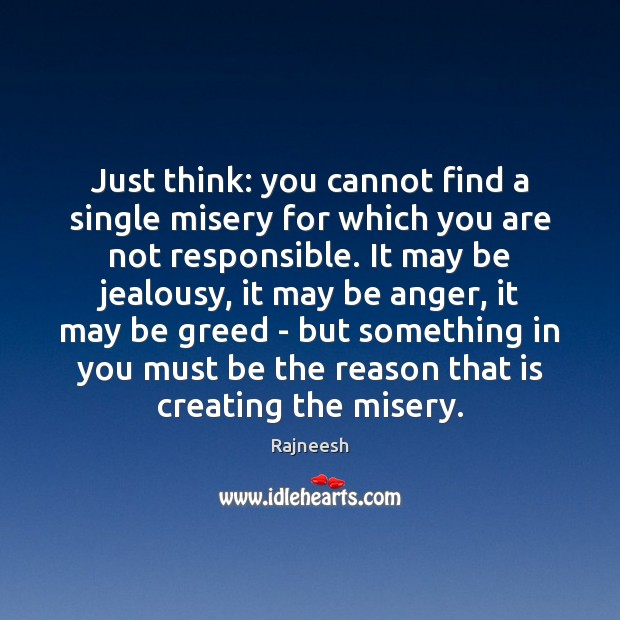 Image, Just think: you cannot find a single misery for which you are