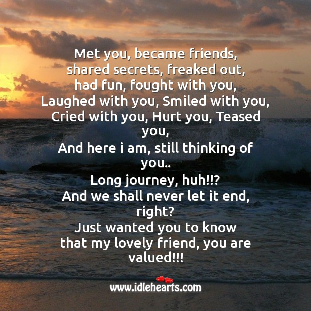 Just wanted you to know that my lovely friend, you are valued Friendship Day Messages Image
