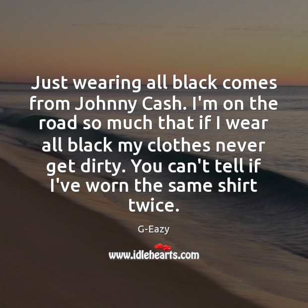 Just wearing all black comes from Johnny Cash. I'm on the road Image