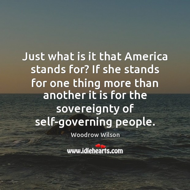 Image, Just what is it that America stands for? If she stands for