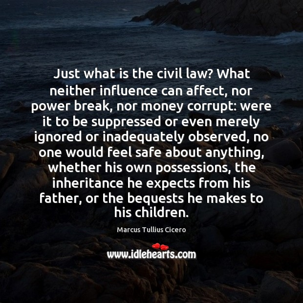 Image, Just what is the civil law? What neither influence can affect, nor