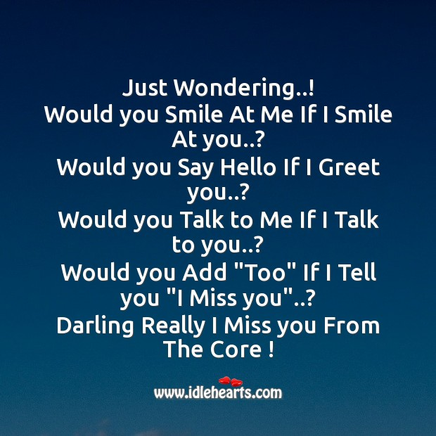 Just wondering..! Missing You Messages Image