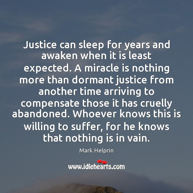 Image, Justice can sleep for years and awaken when it is least expected.