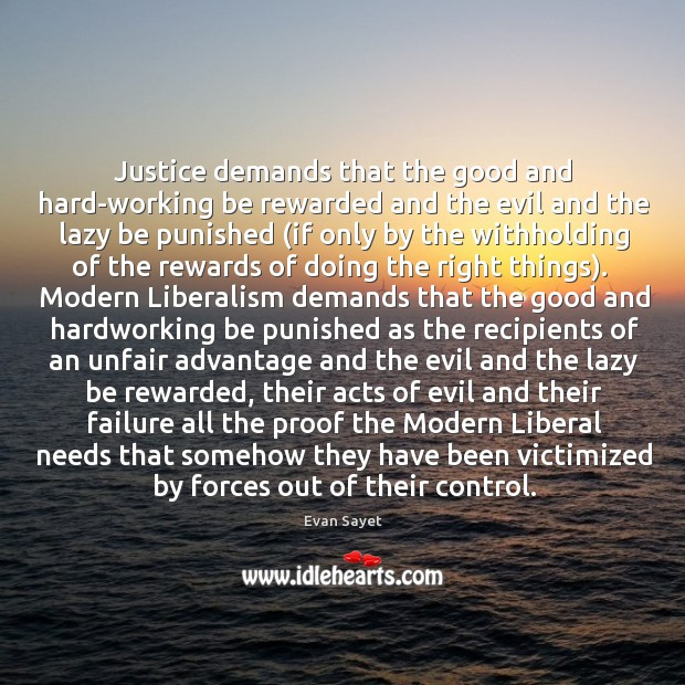 Image, Justice demands that the good and hard-working be rewarded and the evil