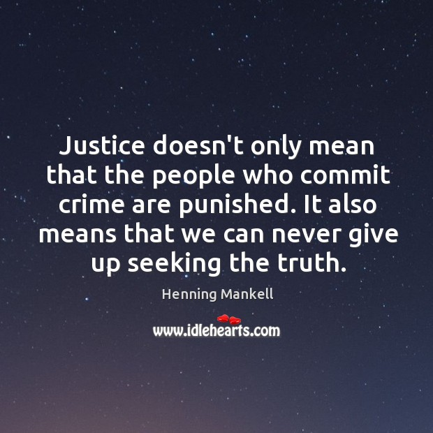 Justice doesn't only mean that the people who commit crime are punished. Image
