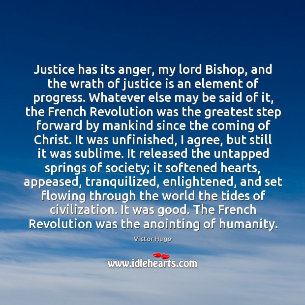 Justice has its anger, my lord Bishop, and the wrath of justice Image