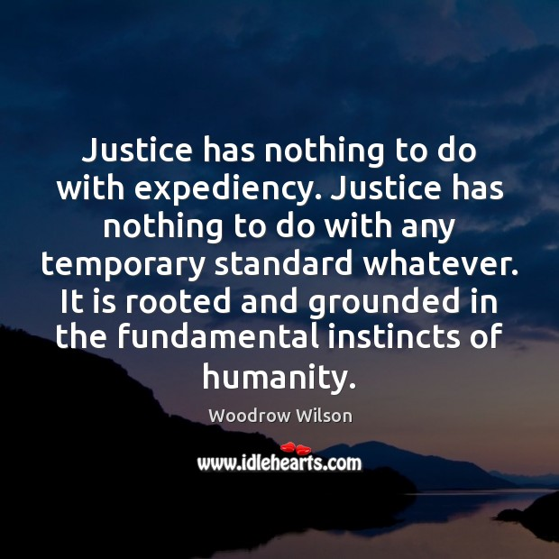 Image, Justice has nothing to do with expediency. Justice has nothing to do