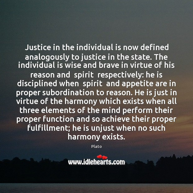 Justice in the individual is now defined analogously to justice in the Plato Picture Quote