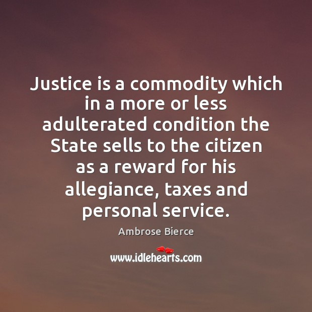 Image, Justice is a commodity which in a more or less adulterated condition