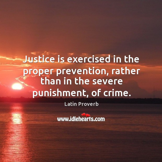 Justice is exercised in the proper prevention Image