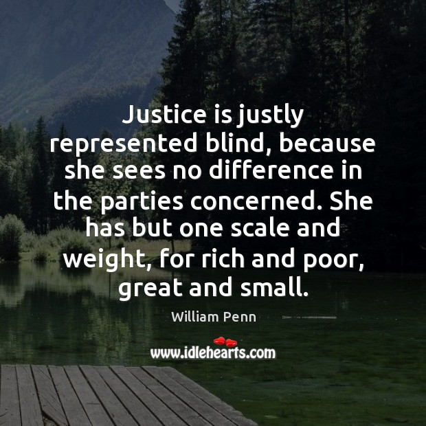 Image, Justice is justly represented blind, because she sees no difference in the
