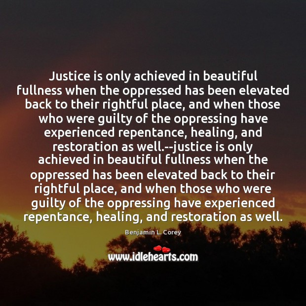 Image, Justice is only achieved in beautiful fullness when the oppressed has been