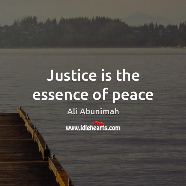 Justice is the essence of peace Justice Quotes Image