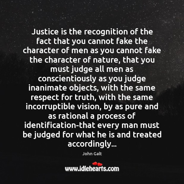 Image, Justice is the recognition of the fact that you cannot fake the