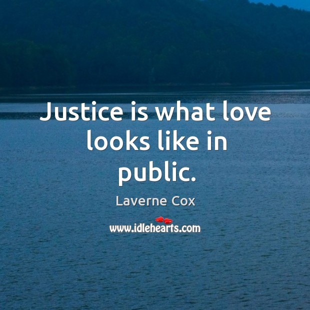 Image, Justice is what love looks like in public.