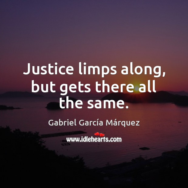 Justice limps along, but gets there all the same. Image