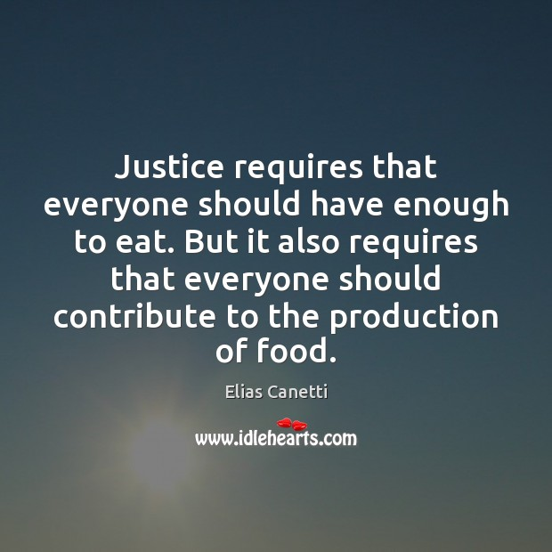 Image, Justice requires that everyone should have enough to eat. But it also