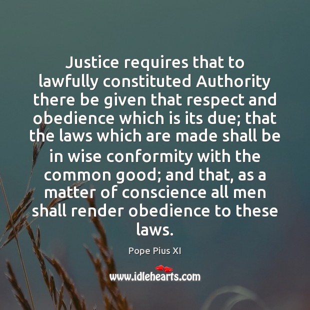 Justice requires that to lawfully constituted Authority there be given that respect Image