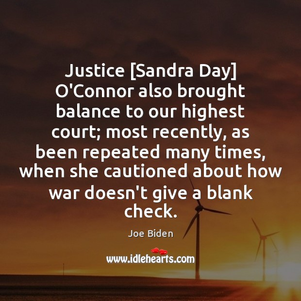 Justice [Sandra Day] O'Connor also brought balance to our highest court; most Image