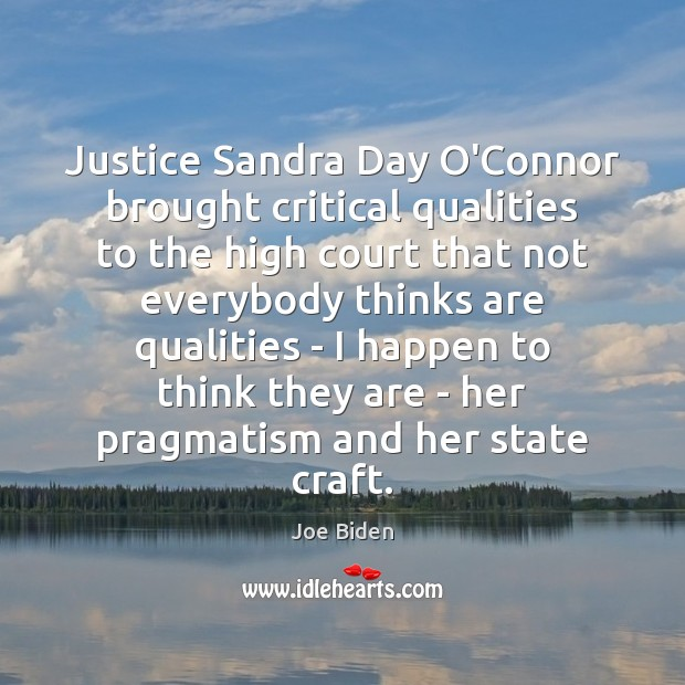 Justice Sandra Day O'Connor brought critical qualities to the high court that Image