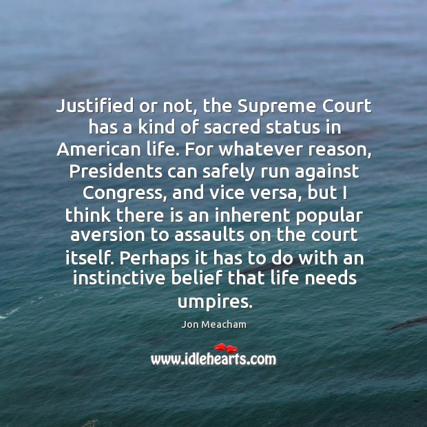 Justified or not, the Supreme Court has a kind of sacred status Image