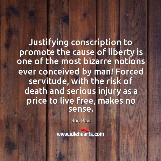 Image, Justifying conscription to promote the cause of liberty is one