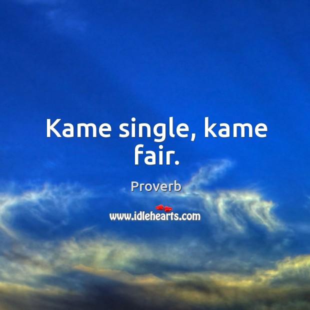 Kame single, kame fair. Image