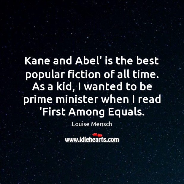 Kane and Abel' is the best popular fiction of all time. As Image