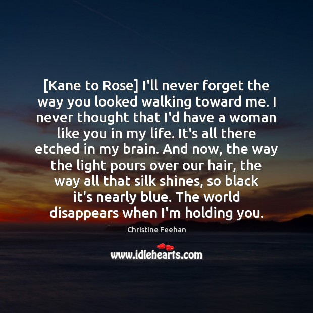[Kane to Rose] I'll never forget the way you looked walking toward Image