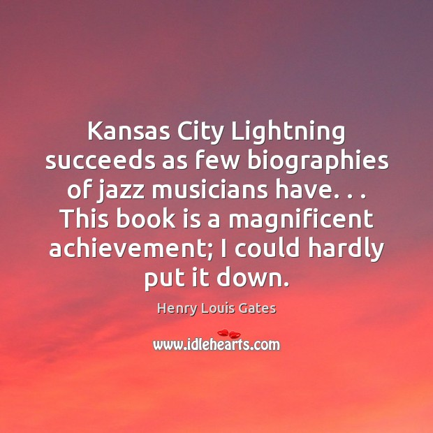 Kansas City Lightning succeeds as few biographies of jazz musicians have. . . This Books Quotes Image