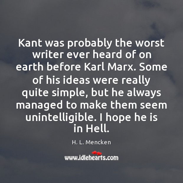 Image, Kant was probably the worst writer ever heard of on earth before