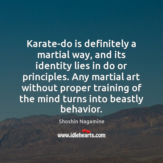 Karate-do is definitely a martial way, and its identity lies in do Image