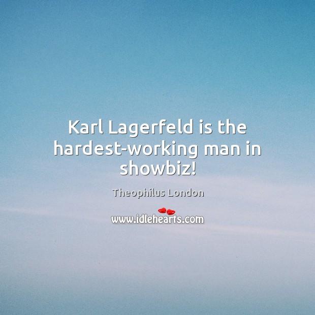 Karl Lagerfeld is the hardest-working man in showbiz! Image