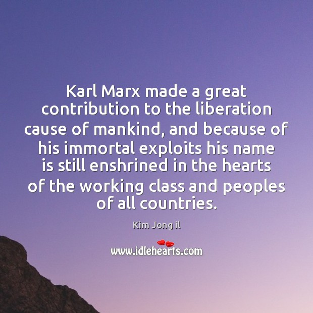 Image, Karl Marx made a great contribution to the liberation cause of mankind,