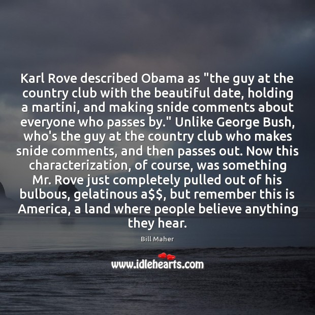"""Image, Karl Rove described Obama as """"the guy at the country club with"""