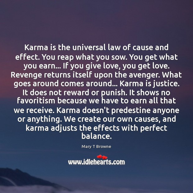 Karma is the universal law of cause and effect. You reap what Karma Quotes Image
