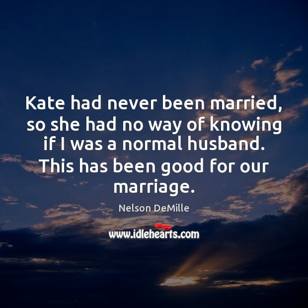 Kate had never been married, so she had no way of knowing Image