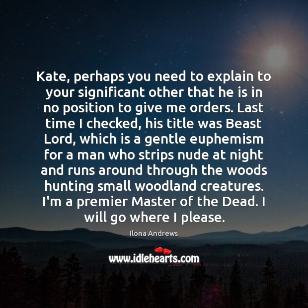 Image, Kate, perhaps you need to explain to your significant other that he