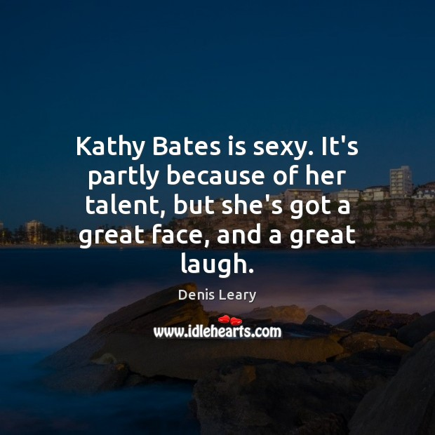 Kathy Bates is sexy. It's partly because of her talent, but she's Image