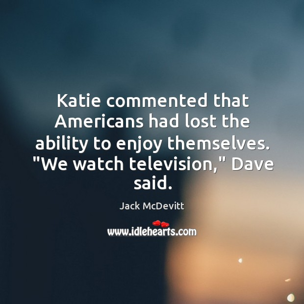 """Katie commented that Americans had lost the ability to enjoy themselves. """"We Image"""