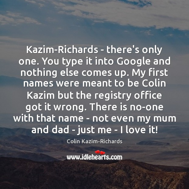 Kazim-Richards – there's only one. You type it into Google and nothing Image