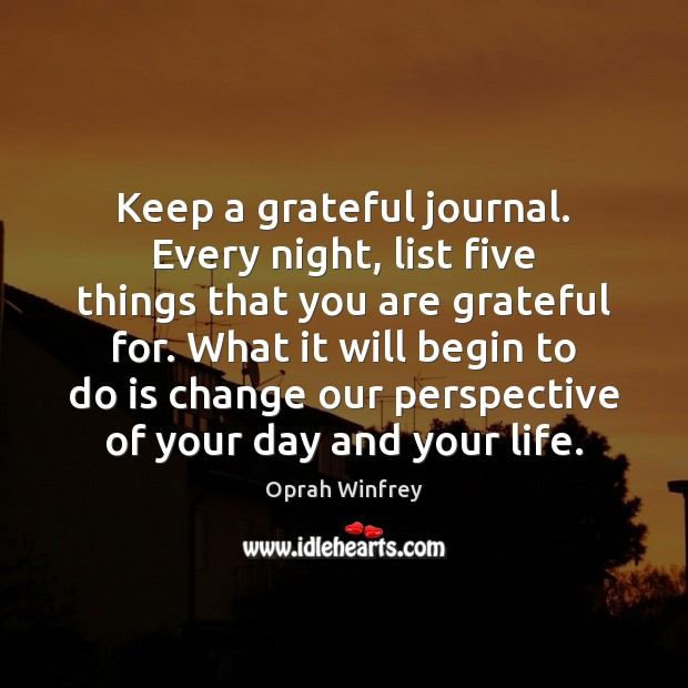 Image, Keep a grateful journal. Every night, list five things that you are