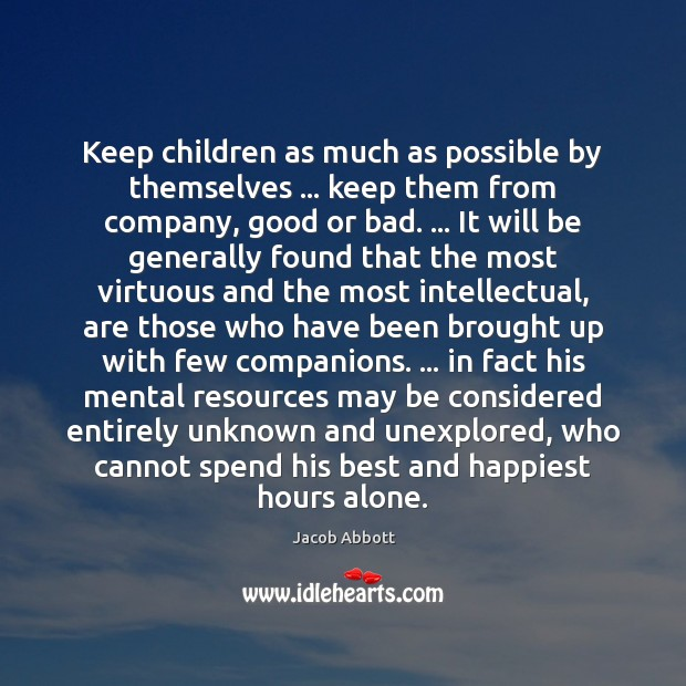Keep children as much as possible by themselves … keep them from company, Image