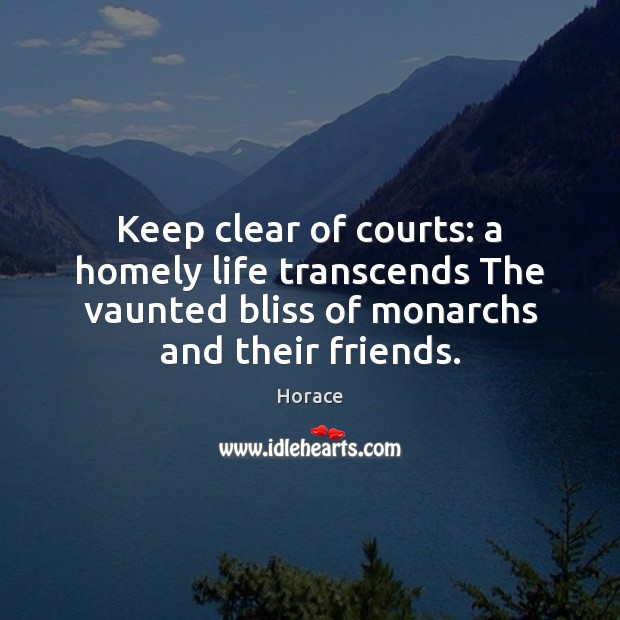 Image, Keep clear of courts: a homely life transcends The vaunted bliss of