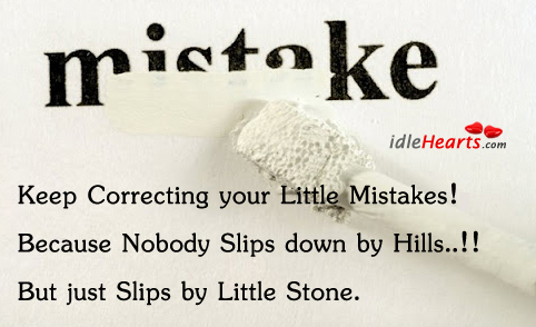 Keep Correcting Your Little Mistakes!