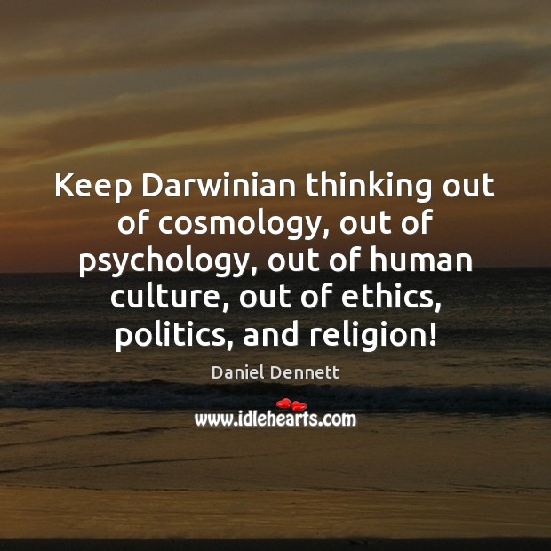 Image, Keep Darwinian thinking out of cosmology, out of psychology, out of human