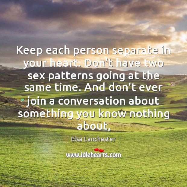 Keep each person separate in your heart. Don't have two sex patterns Image