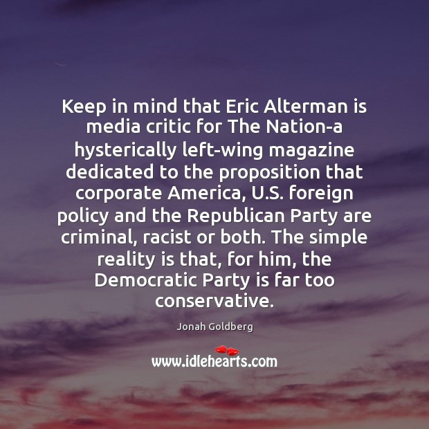 Keep in mind that Eric Alterman is media critic for The Nation-a Image